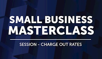 Small Business Masterclass | Session - Charge Out Rates