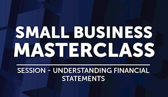 Small Business Masterclass | Session - Understanding Financial Statements